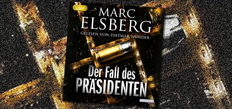 Marc Elsberg: Der Fall des Präsidenten