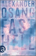 Alexander Osang: Fast hell