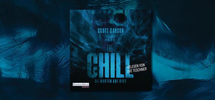 Scott Carson: The Chill – Sie warten auf dich